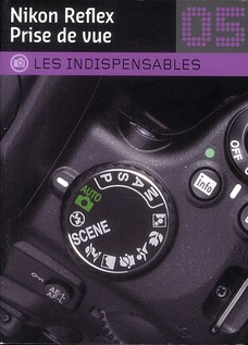 Nikon Reflex ; prise de vue