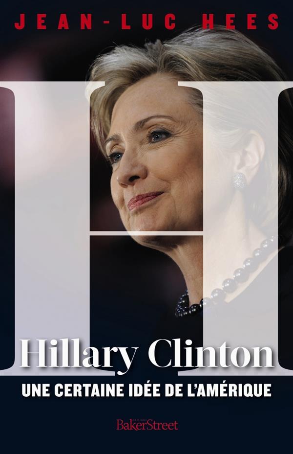 Hillary Clinton ; une certaine idée de l'Amérique