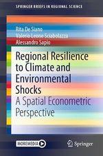 Regional Resilience to Climate and Environmental Shocks  - Alessandro Sapio - Valerio Leone Sciabolazza - Rita De Siano