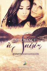 Une chance à saisir - Tome 2 | Livre lesbien, roman lesbien  - Jennifer Oger Baragoin