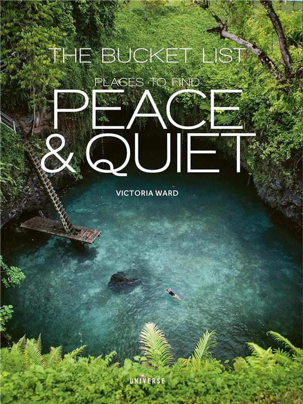 THE BUCKET LIST - PLACES TO FIND PEACE AND QUIET
