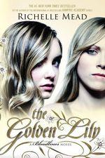 Vente Livre Numérique : The Golden Lily  - Richelle Mead