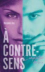 Vente EBooks : À contre-sens - Compilation #1-2-3  - Mercedes Ron