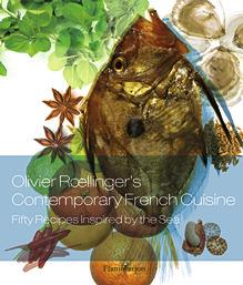Olivier roellinger's contemporary french cuisine - fifty recipes inspired by the sea
