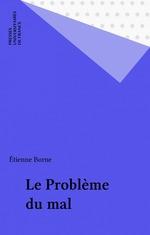 Le Problème du mal  - Etienne Borne