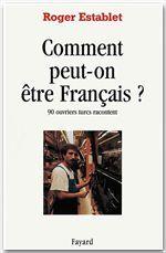 Comment peut-on être Français ?  - Roger Establet