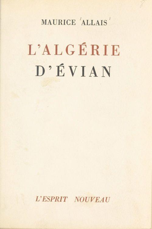 Les accords d'Évian  - Maurice Allais