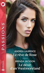 Le rêve de Rose - Le désir d'un Westmoreland  - Andrea Laurence - Brenda Jackson