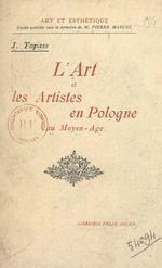 L'art et les artistes en Pologne au Moyen Âge  - Jan Topass