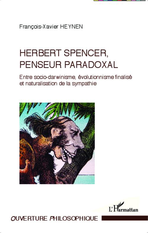 Herbert Spencer penseur paradoxal ; entre socio-darwinisme, évolutionnisme finalisé et naturalisation de la sympathie