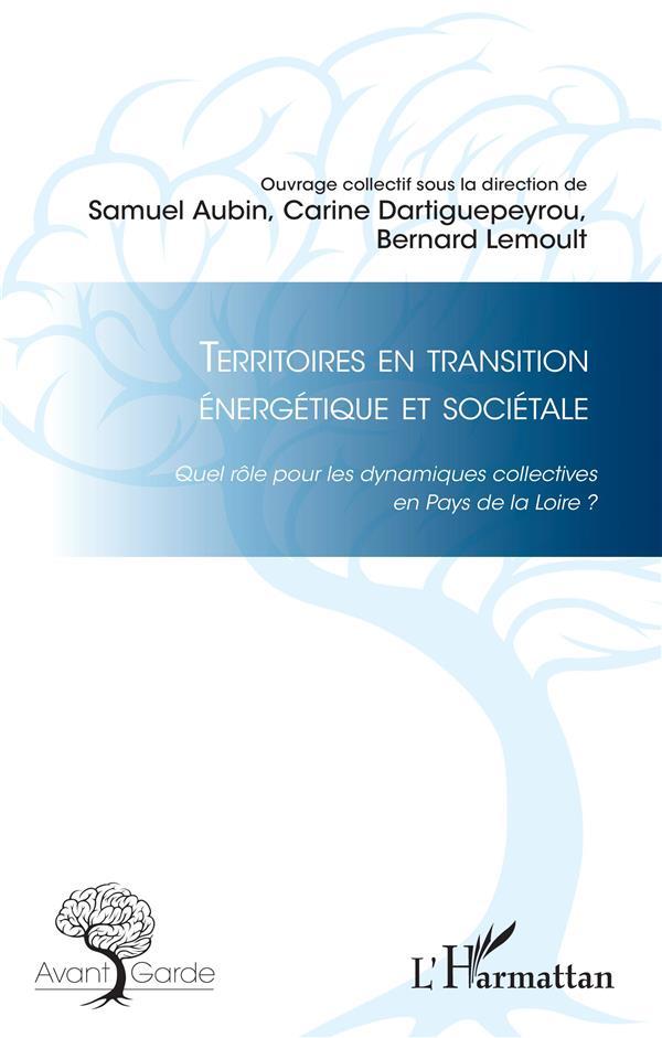 Territoires en transition énergétique et sociétale ; quel rôle pour les dynamiques collectives en Pays de la Loire ?