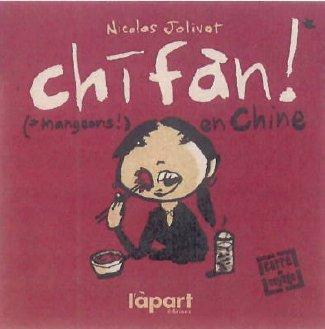 Chifan, mangeons en Chine