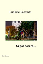 Si par hasard  - Ludovic Lecomte