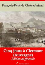 Vente Livre Numérique : Cinq jours à Clermont (Auvergne) - suivi d'annexes  - François-René de Chateaubriand