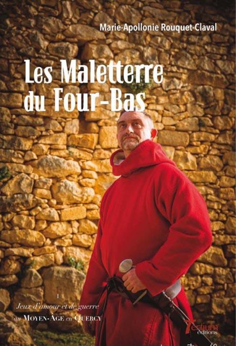 jeux d'amour et de guerre au Moyen-Age en Quercy t.1 ; les maleterre du Four-Bas