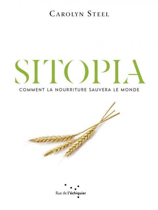 Sitopia : comment la nourriture pourrait sauver le monde