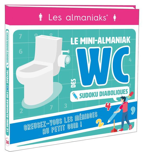 Le mini-almaniak des WC ; sudoku diaboliques