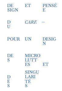 Design et pensée du care ; pour un design des microluttes et des singularités