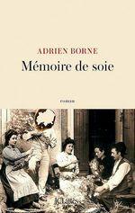Mémoire de soie  - Adrien Borne