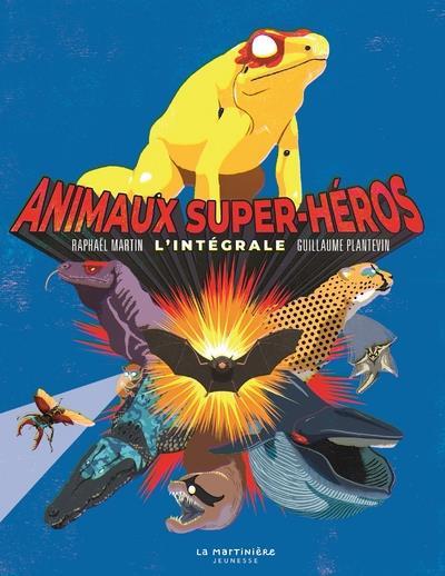 Animaux super-héros ; l'intégrale