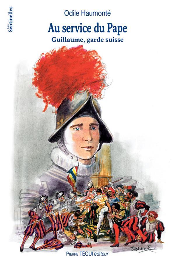 au service du Pape ; Guillaume, garde suisse
