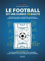 Le football est une science (in)exacte ; entraîneurs, journalistes, spectateurs : comment le big data a changé le visage du football?