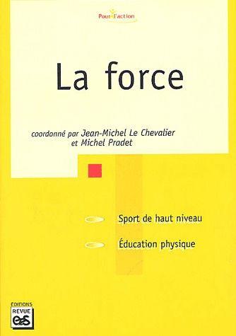 La force ; sport de haut niveau, éducation physique