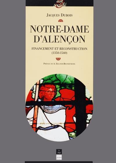 Notre-Dame d'Alençon ; financement et reconstruction (1350-1540)