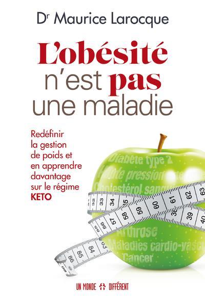 L'obésité n'est pas une maladie ; redéfinir la gestion de poids et en apprendre davantage sur le régime Keto