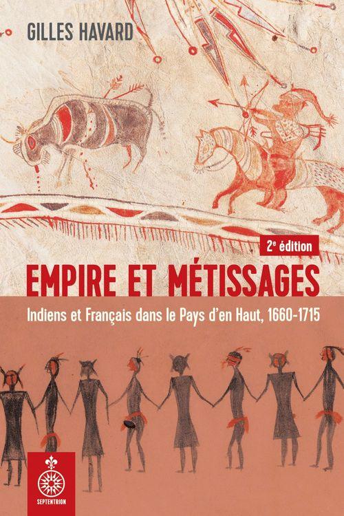 Empire et metissages: indiens et francais dans le pays d'en haut