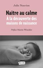 Naître au calme  - Julie Nouvion