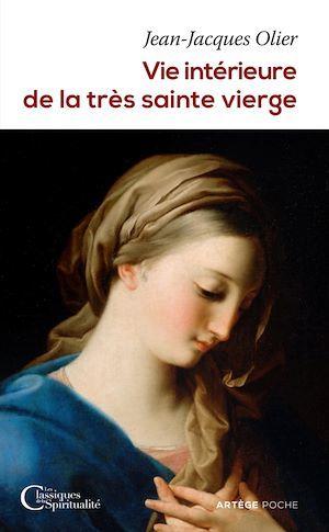 Vie intérieure de la très sainte Vierge  - Jean-Jacques Olier  - Abbé Olier Jean-Jacques