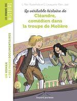 La véritable histoire de Cléandre, jeune comédien de la troupe de Molière  - Laurence Paix-rusterholtz - Laurence Paix-Rusterholtz - CHRISTIANE LAVAQUERIE KLEIN
