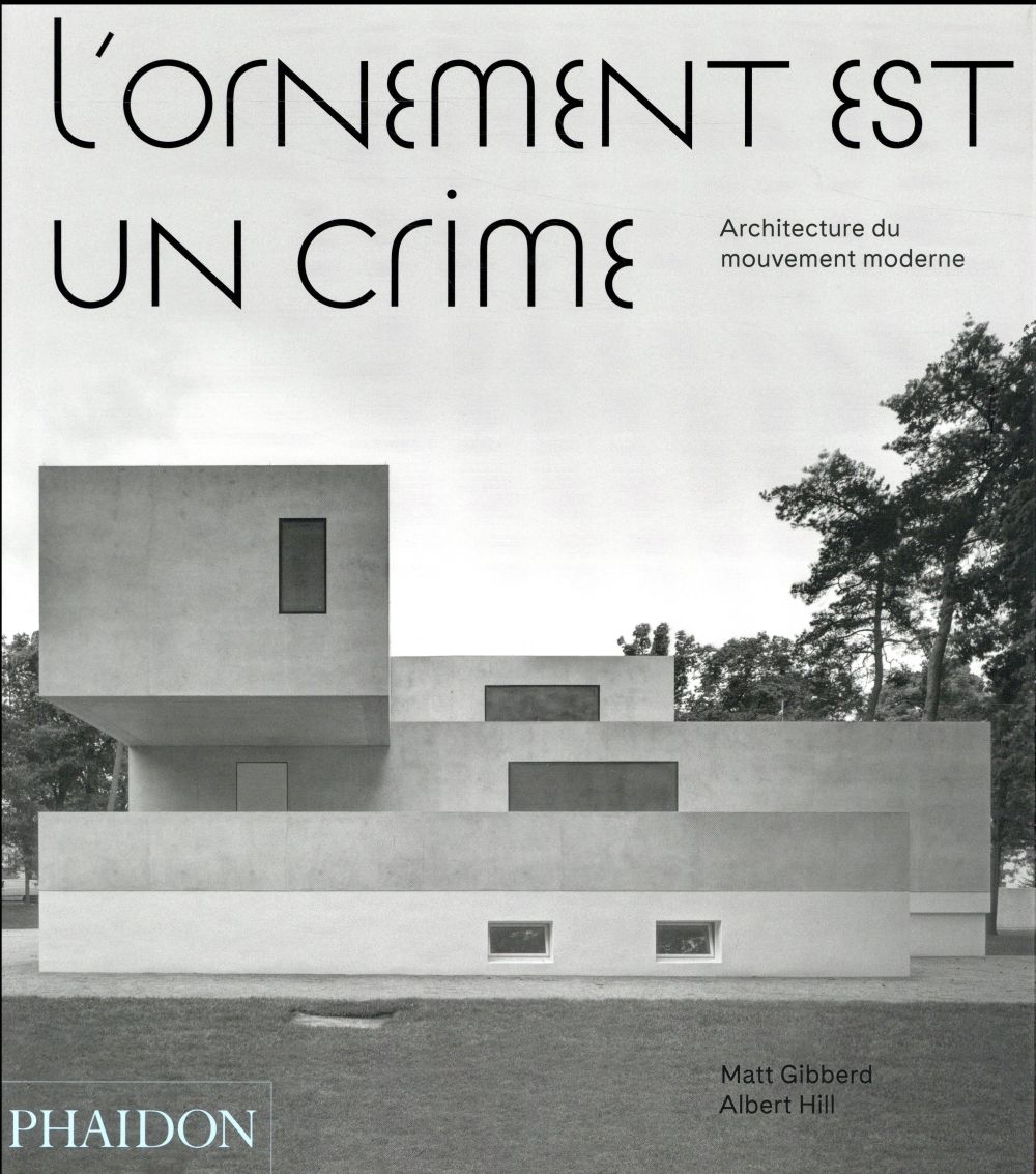 L'ornement est un crime ; architecture du mouvement moderne