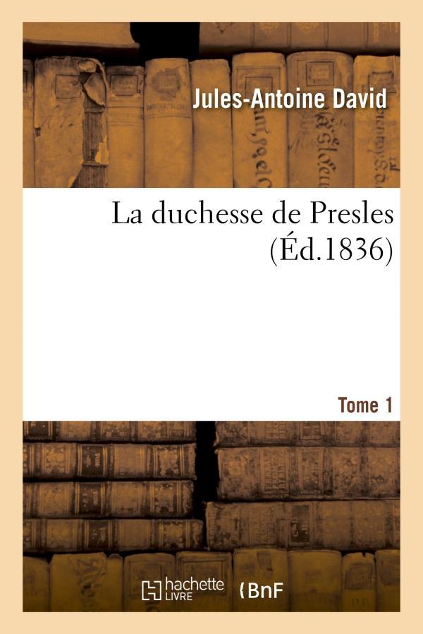 La duchesse de presles. tome 1