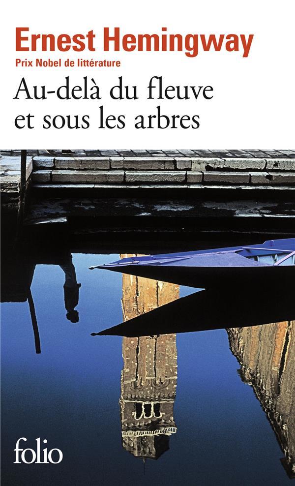 Au-Dela Du Fleuve Et Sous Les Arbres