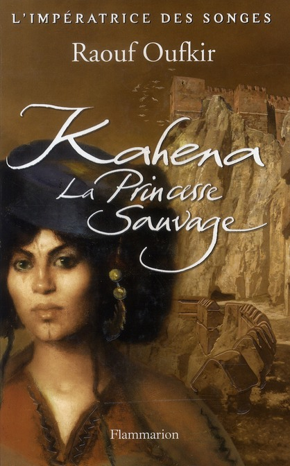 Kahena, la princesse sauvage