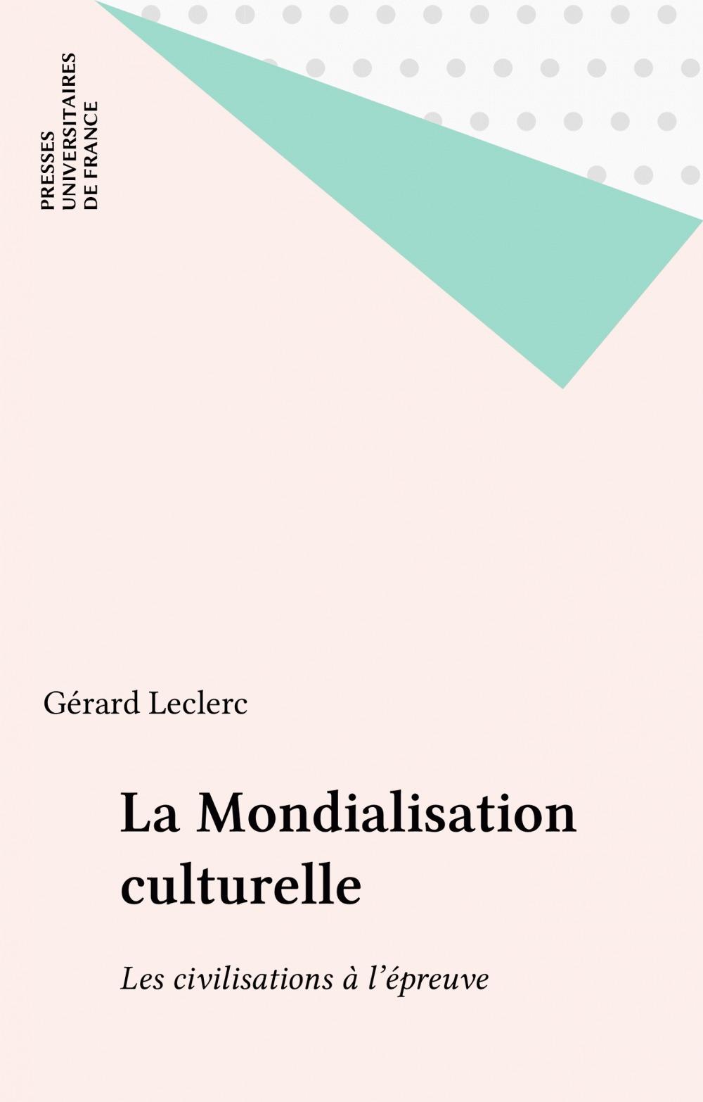 La mondialisation culturelle ; les civilisations à l'épreuve