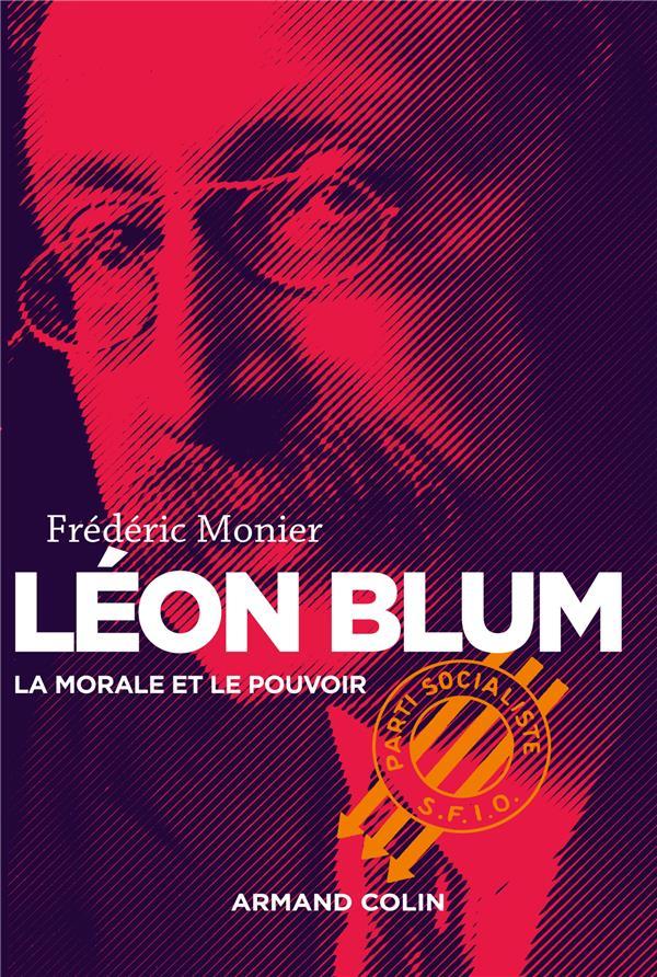 Léon Blum ; la morale et le pouvoir