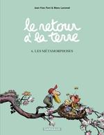 Vente Livre Numérique : Le Retour à la terre - tome 6 - Les Métamorphoses  - Jean-Yves Ferri