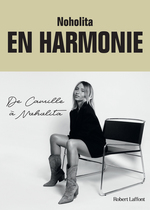 En harmonie. De Camille à Noholita  - Noholita