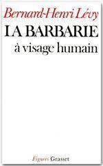 Vente Livre Numérique : La barbarie à visage humain  - Bernard-Henri Lévy