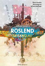 Vente EBooks : Roslend - Trisanglad (tome 2)  - Nathalie Somers