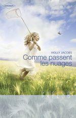 Vente Livre Numérique : Comme passent les nuages (Harlequin Prélud')  - Holly Jacobs