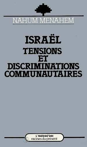 Israël ; tensions et discriminations communautaires