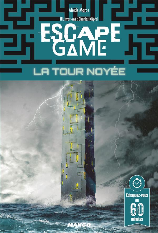 Escape game ; la tour noyée