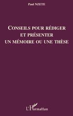 Vente EBooks : Conseils pour rédiger et présenter un mémoire ou une thèse  - Paul Nzete