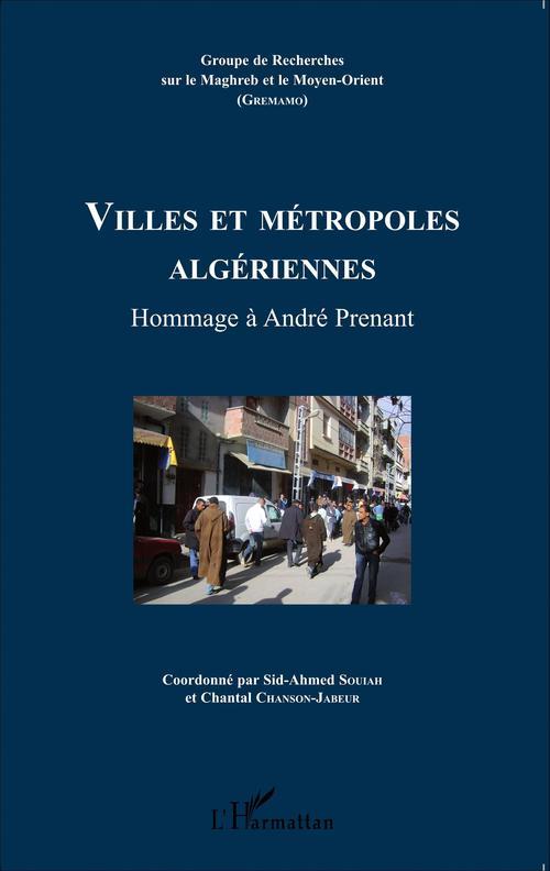 Villes et métropoles algériennes ; hommage à Andre Prenant