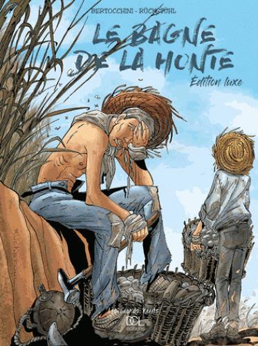 LE BAGNE DE LA HONTE - INTEGRALE LUXE