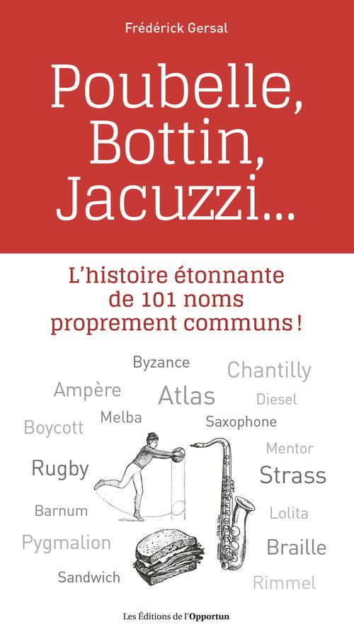 Poubelle, Bottin, Jacuzzi... l'histoire étonnante de 101 noms proprement communs !